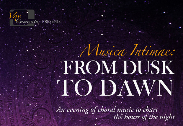Vox Camerata Presents: Musica Intimae 2015 – From Dusk To Dawn!